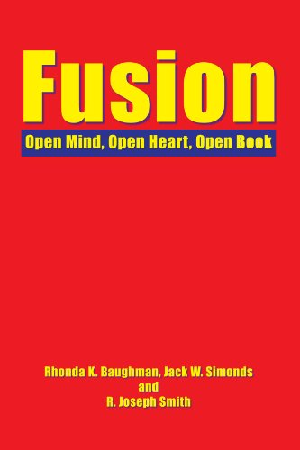 Fusion: Open Mind, Open Heart, Open Book (1425747221) by Baughman, Rhonda K; Simonds, Jack W; Smith, R.