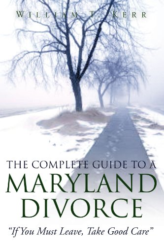 9781425751098: The Complete Guide To A Maryland Divorce