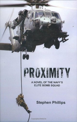 Proximity: A Novel of the Navys Elite Bomb Squad: Stephen Phillips