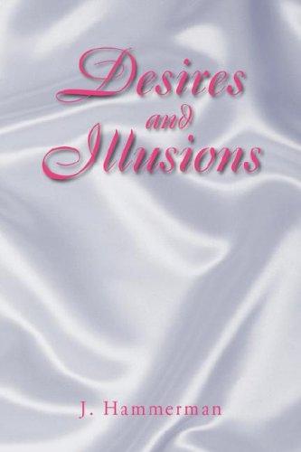 Desires and Illusions: J. Hammerman