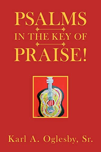 Psalms in the Key of Praise: Karl A. Oglesby Sr.