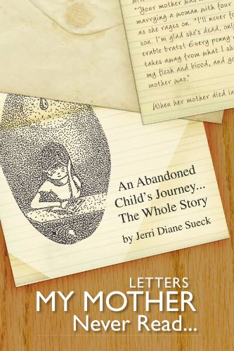 9781425752897: Letters My Mother Never Read...: An Abandoned Child's Journey...The Whole Story