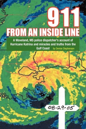 9781425752996: 911 from an Inside Line: A Waveland, MS Police Dispatcher's Account of Hurricane Katrina and Miracles and Truths from the Gulf Coast