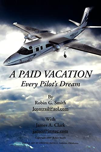 9781425753566: A Paid Vacation: Every Pilot's Dream