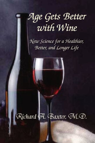 9781425753849: Age Gets Better with Wine: New Science for a Healthier, Better, and Longer Life