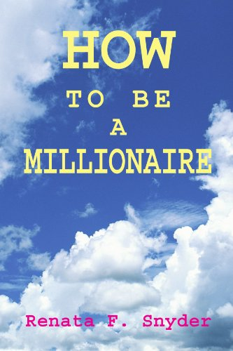 9781425753993: How To Be A Millionaire