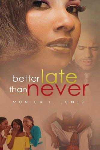 Better Late Than Never: Jones, Monica L