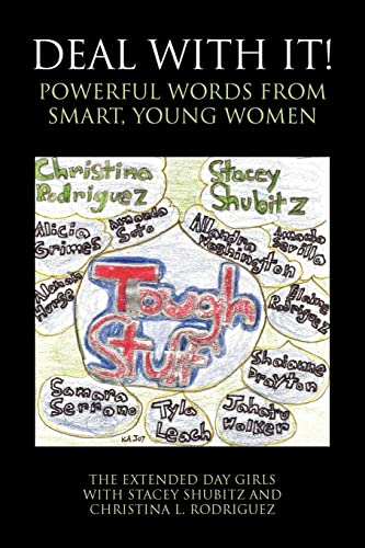 Deal With It Powerful Words from Smart, Young Women: The Extended Day Girls