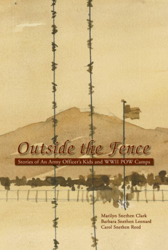 9781425755652: Outside the Fence: Stories of an Army Officer's Kids and WWII POW Camps