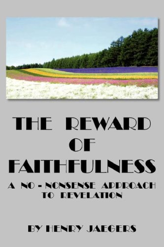 THE REWARD OF FAITHFULNESS (1425755887) by Henry Jaegers