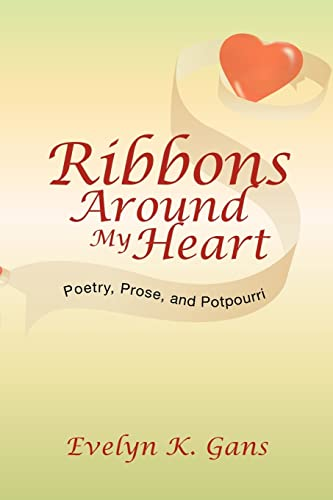 9781425755928: Ribbons Around My Heart: Poetry, Prose, and Potpourri
