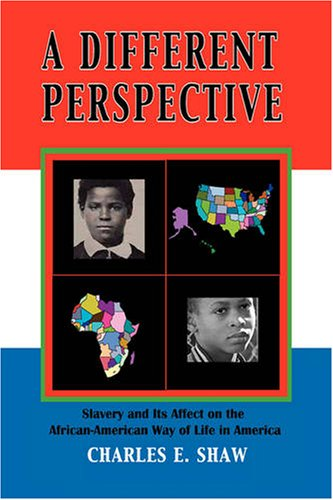 9781425757823: A Different Perspective: Slavery and It's Affect on the African-American Way of Life in America