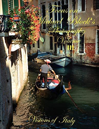 Focus on Michael Block s Photography Volume: Michael Block