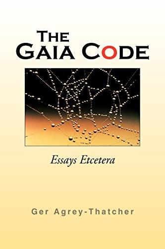 9781425758455: The Gaia Code: Essays Etcetera