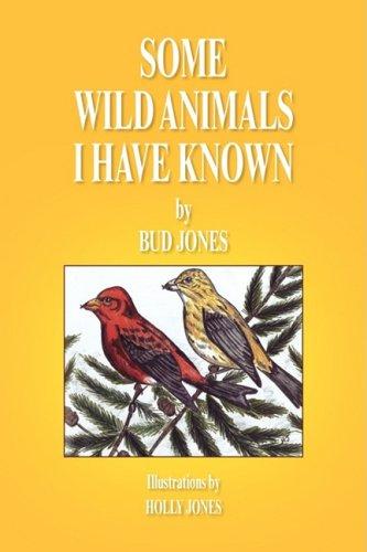 SOME WILD ANIMALS I HAVE KNOWN: Jones, Bud