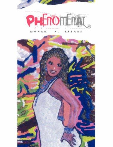 Phenomenal: Monar K. Spears