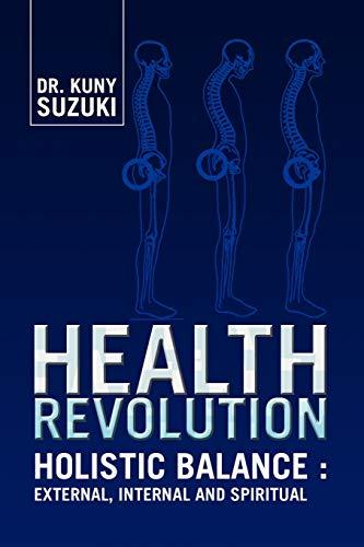 9781425759605: Health Revolution: Holistic Balance: External, Internal and Spiritual