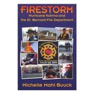 9781425759995: Firestorm: Hurricane Katrina and the St. Bernard Fire Department