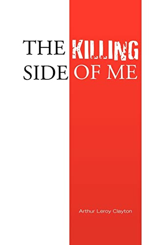 The Killing Side of Me: Arthur Leroy Clayton