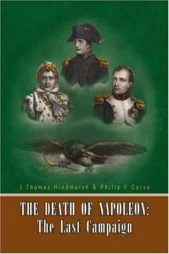 9781425761226: The Death of Napoleon: The Last Campaign