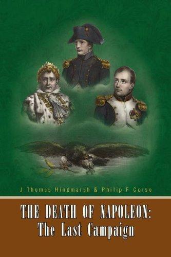 9781425761417: The Death of Napoleon: The Last Campaign