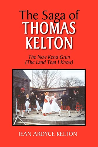 9781425763305: The Saga of Thomas Kelton: The New Kend Grun (The Land That I Know)