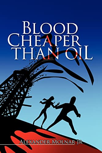 Blood Cheaper Than Oil: Molnar, Alexander Jr.