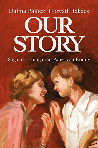 9781425763770: Our Story: Saga of a Hungarian-American Family