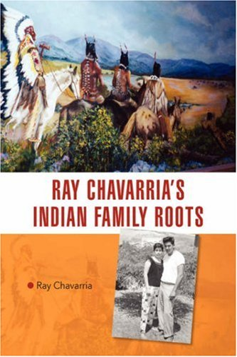 9781425763978: Ray Chavarria's Indian Family Roots