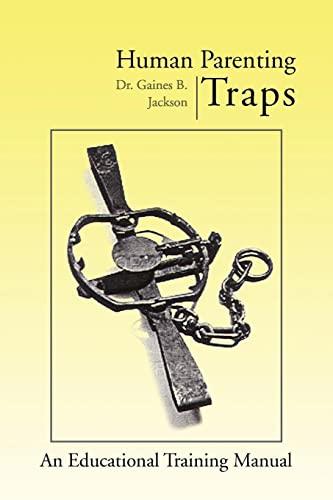 Human Parenting Traps: Gaines B. Jackson