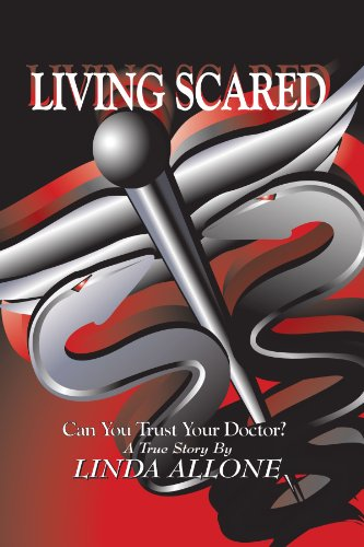 9781425766412: Living Scared: Can You Trust Your Doctor