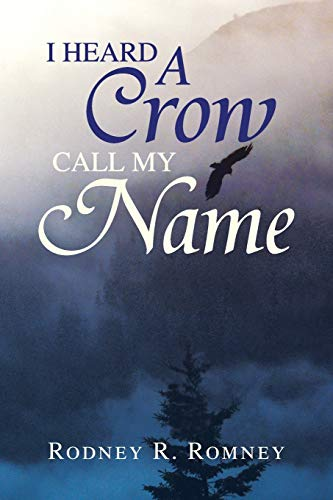 9781425766801: I Heard A Crow Call My Name