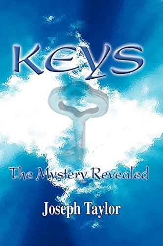 Keys: The Mystery Revealed: Joseph Taylor