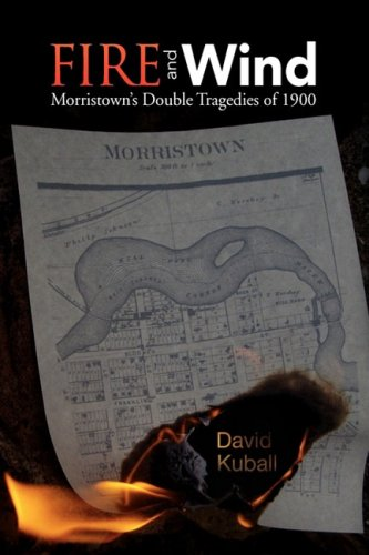 9781425768478: Fire and Wind: Morristown's Double Tragedies of 1900