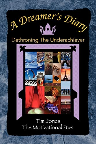 9781425768546: A Dreamer's Diary: Dethroning The Underachiever