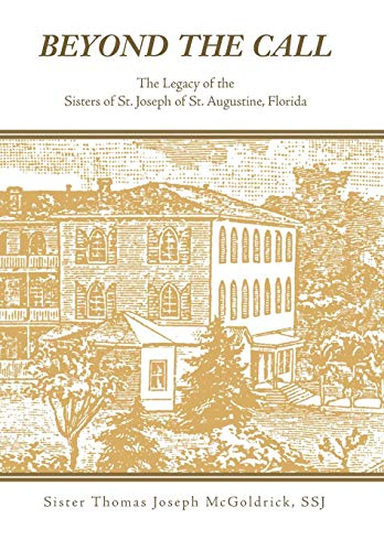 9781425768751: Beyond the Call: The Legacy of the Sisters of St. Joseph of St. Augustine, Florida