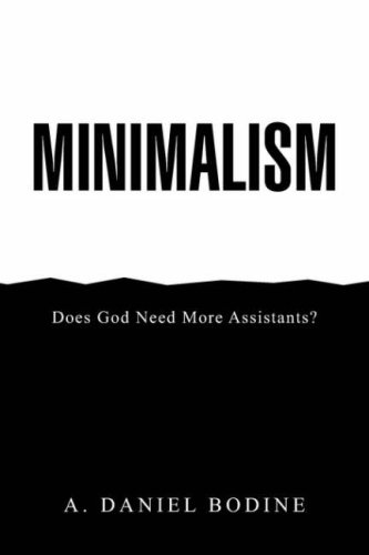 9781425768959: Minimalism: Does God Need More Assistants?