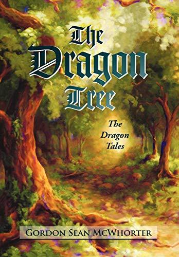The Dragon Tree: Gordon Sean McWhorter