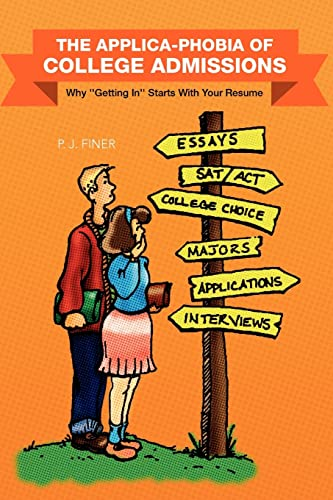 9781425770525: THE APPLICA-PHOBIA OF COLLEGE ADMISSIONS: Why ''Getting In'' Starts With Your Resume