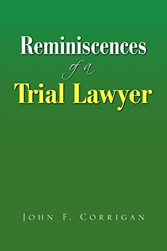 Reminiscences of a Trial Lawyer: John F. Corrigan