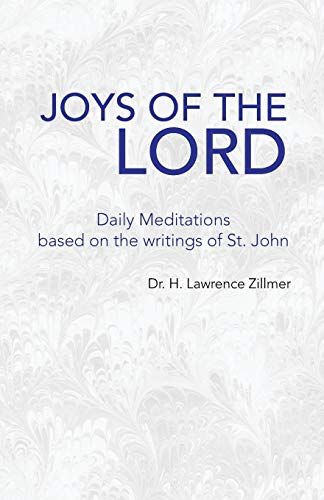 9781425772512: Joys Of The Lord Daily Meditations based on the writings of St. John