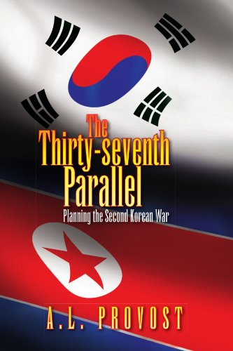 9781425773557: The Thirty-seventh Parallel: Planning the Second Korean War