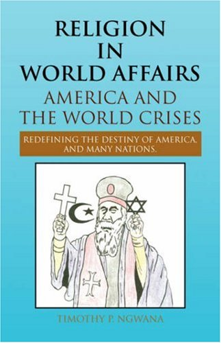 9781425774813: Religion in World Affairs: America and the World Crises
