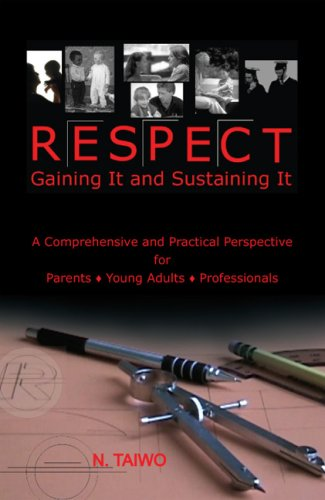 Respect: Gaining It and Sustaining It: Taiwo, N.