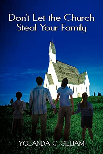 Don't Let the Church Steal Your Family: Yolanda C. Gilliam
