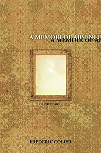 A Memoir of Absence: Frederic Colier