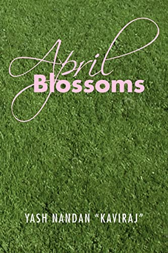 April Blossoms: Yash Kaviraj Nandan