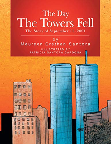 9781425778699: The Day The Towers Fell