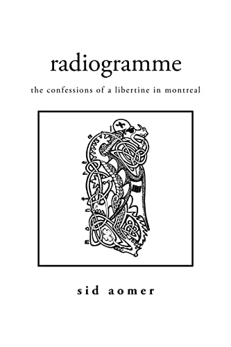 9781425778712: radiogramme: the confessions of a libertine in montreal