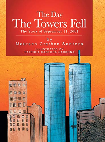 9781425778729: The Day the Towers Fell